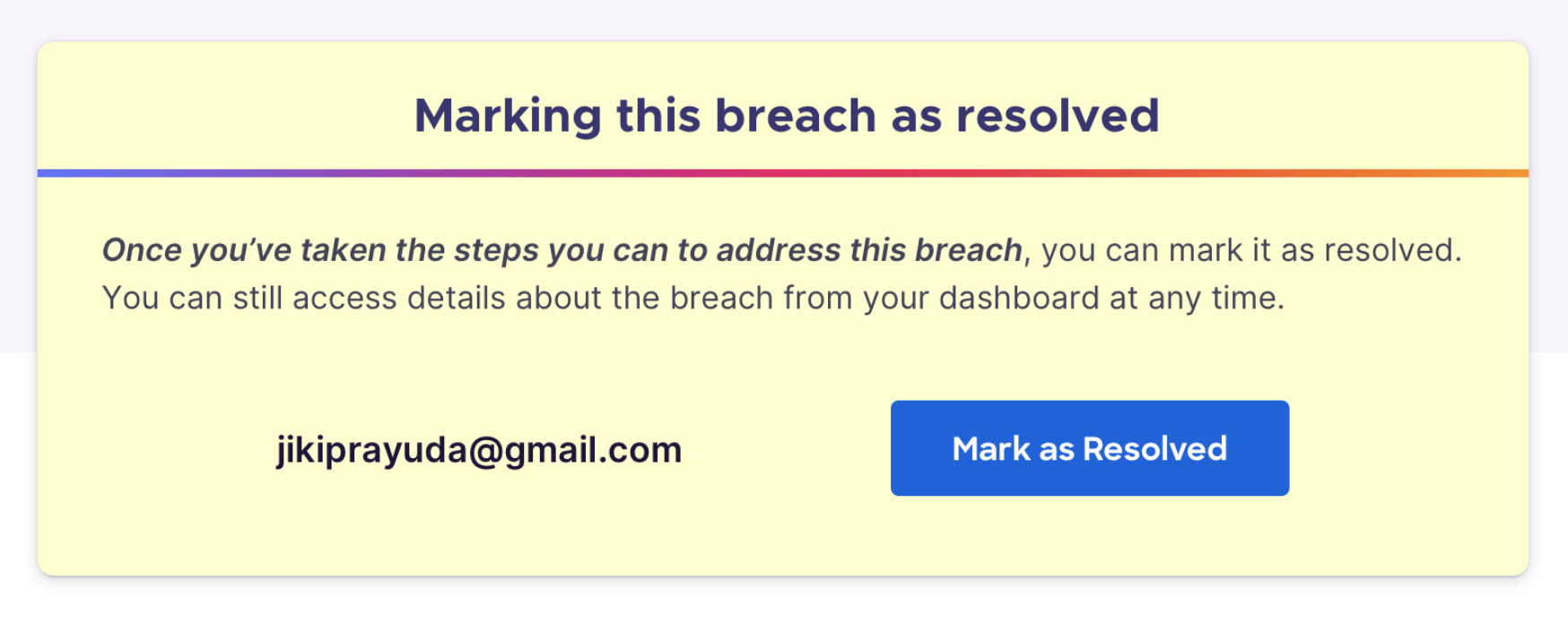 Resolve data breaches with Firefox Monitor.