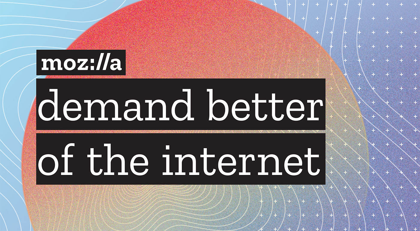 "Mozilla poster for IGF ""Demand Better Of The Internet"""