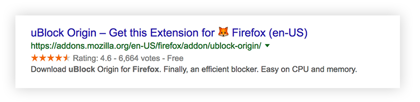 "Screenshot of a Google search snippet, or summary, for the extension, uBlock Origin. Includes the title, ""uBlock Origin—Get this Extension for (fox emoji) Firefox (en-US)"", the URL, the average star rating, and a subtitle."