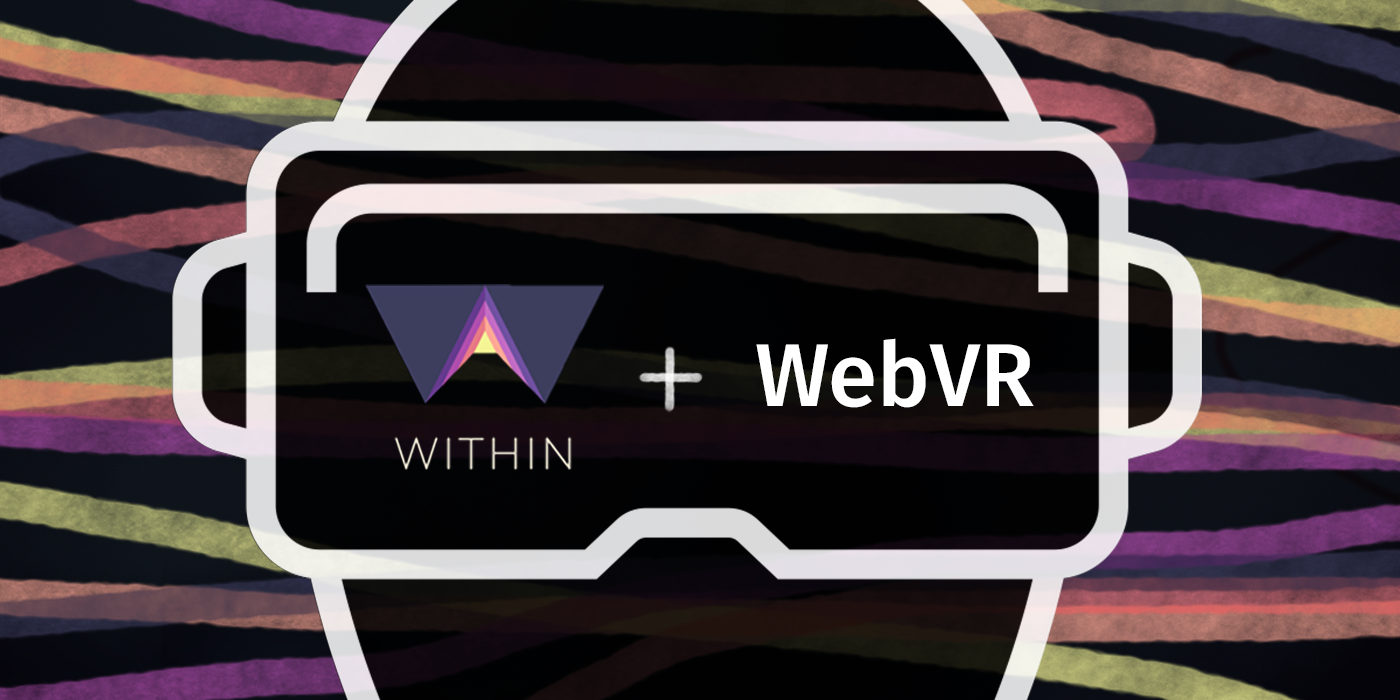 WITHIN and WebVR